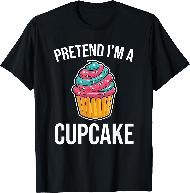 Pretend I'm A Cupcake Funny Halloween Food Costume T-Shirt