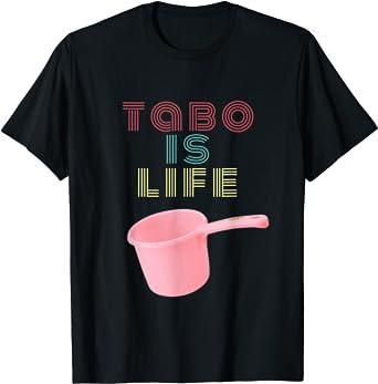 Filipino American Humor Meme T Shirt Tabo is Life Shirt
