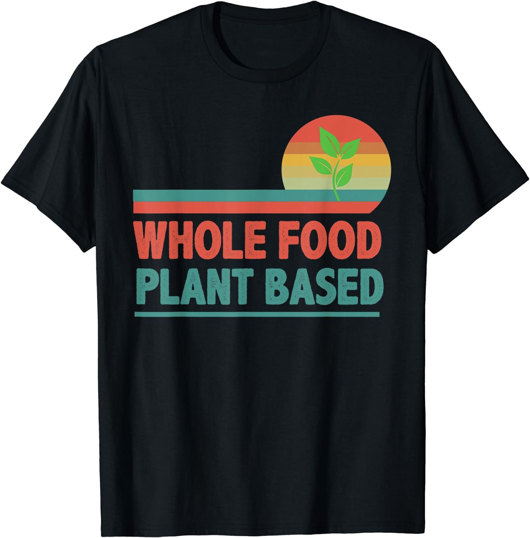 retro vintage WFPB whole Food Plant-Based Vegetarian funny T-Shirt