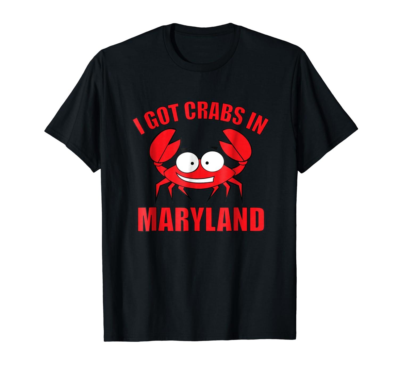 Crab Shirt | I got crabs in Maryland-ANZ