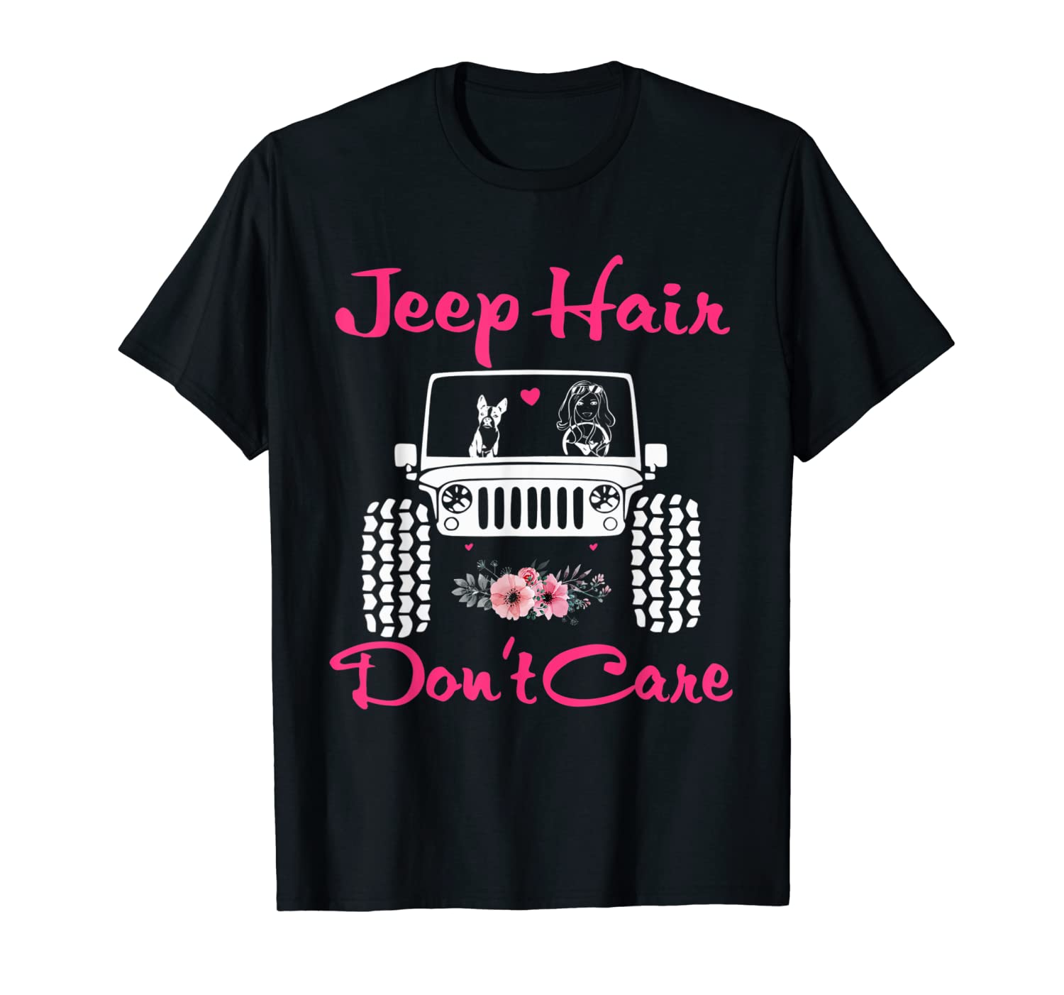 Cute Jeep-Hair Don't Care Jeeps Girl Jeeps Dog Women Jeeps T-Shirt