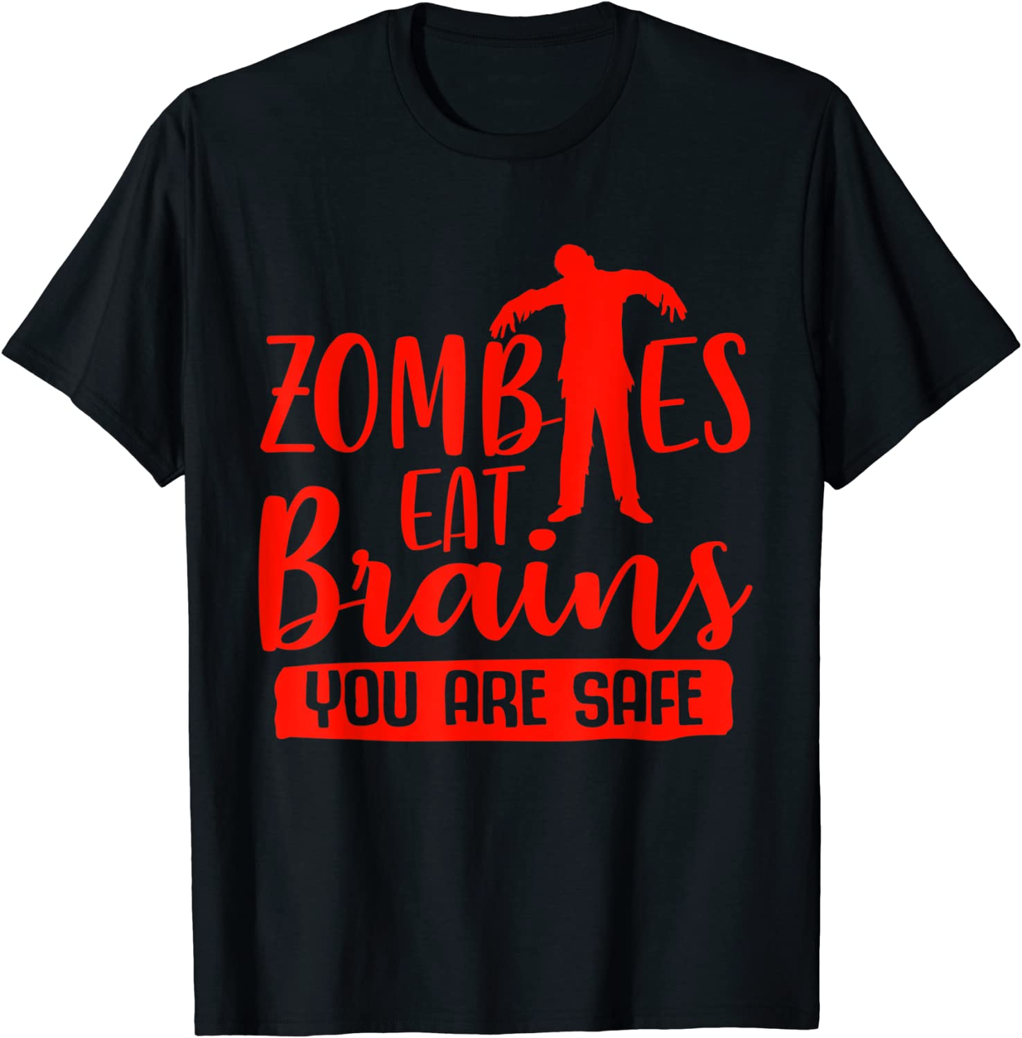 Zombies Eat Brains So You're Safe Funny Zombie Halloween T-Shirt