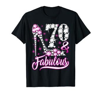 Amazon.com: 70 y Fabulosa camiseta 70 cumpleaños regalo para ...