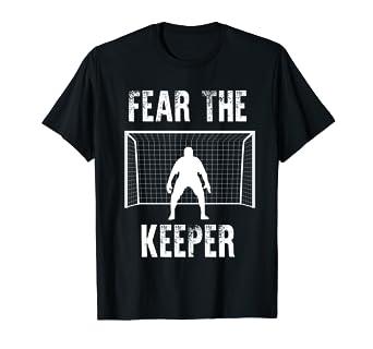 Amazon.com: Funny portero camisas: Fear The Keeper regalo ...