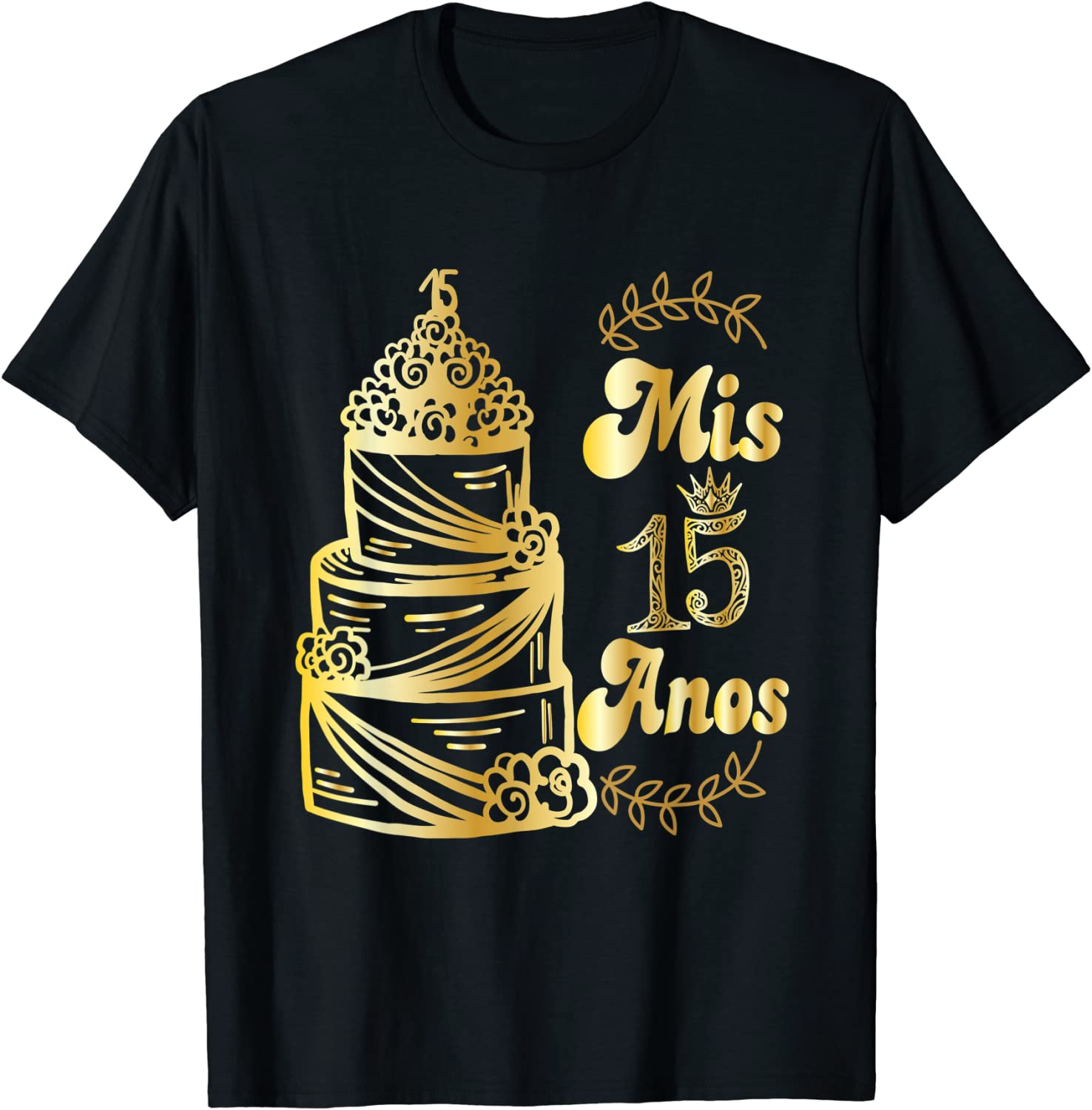 Mis 15 Anos Gifts for 15th Birthday T-Shirt
