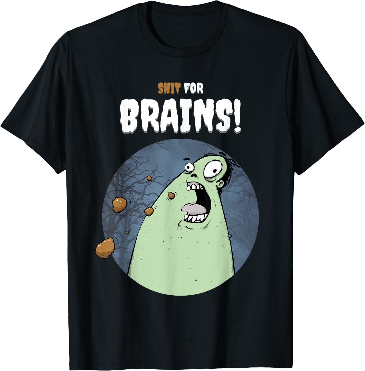 Shit For Brains! Funny Halloween Zombie Costume T-Shirt