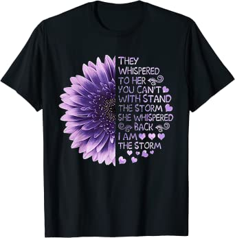 Sayings They Whispered to Her You Cant with Stand The Storm She Whispered I Am The Storm Sunflower Graphic Womens Tops
