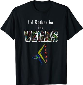 Vegas T Shirt I'd Rather Be In Vegas Funny Las Vegas TShirt