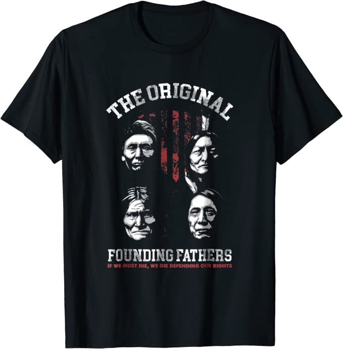 The Original Founding Fathers Native American T-Shirt