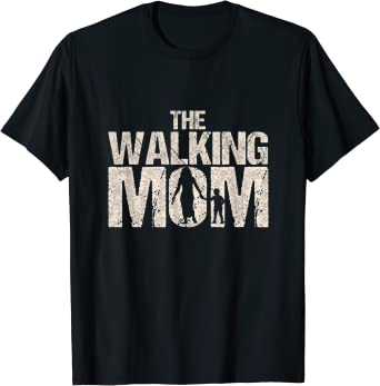 The Walking Mom Mother's Day Funny Zombie Best Mom Fun T-Shirt