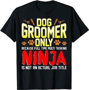 Dog Groomer Shirt Pet Groomer Shirt Gift For Dog Groomer Dog Groomer Gift Pet Grooming Shirt Dog Grooming Shirt