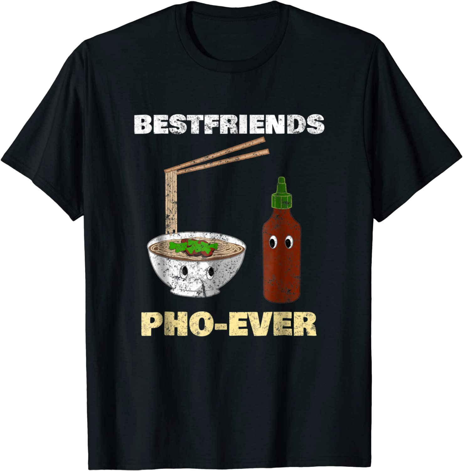 Best Friends Pho Ever T-Shirt Asian Food Distressed Tee