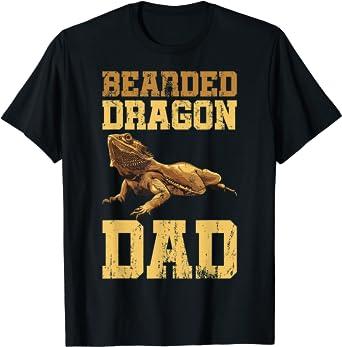 Bearded Dragon Dad Bearded Dragon Owners Bearded Dragon T-Shirt