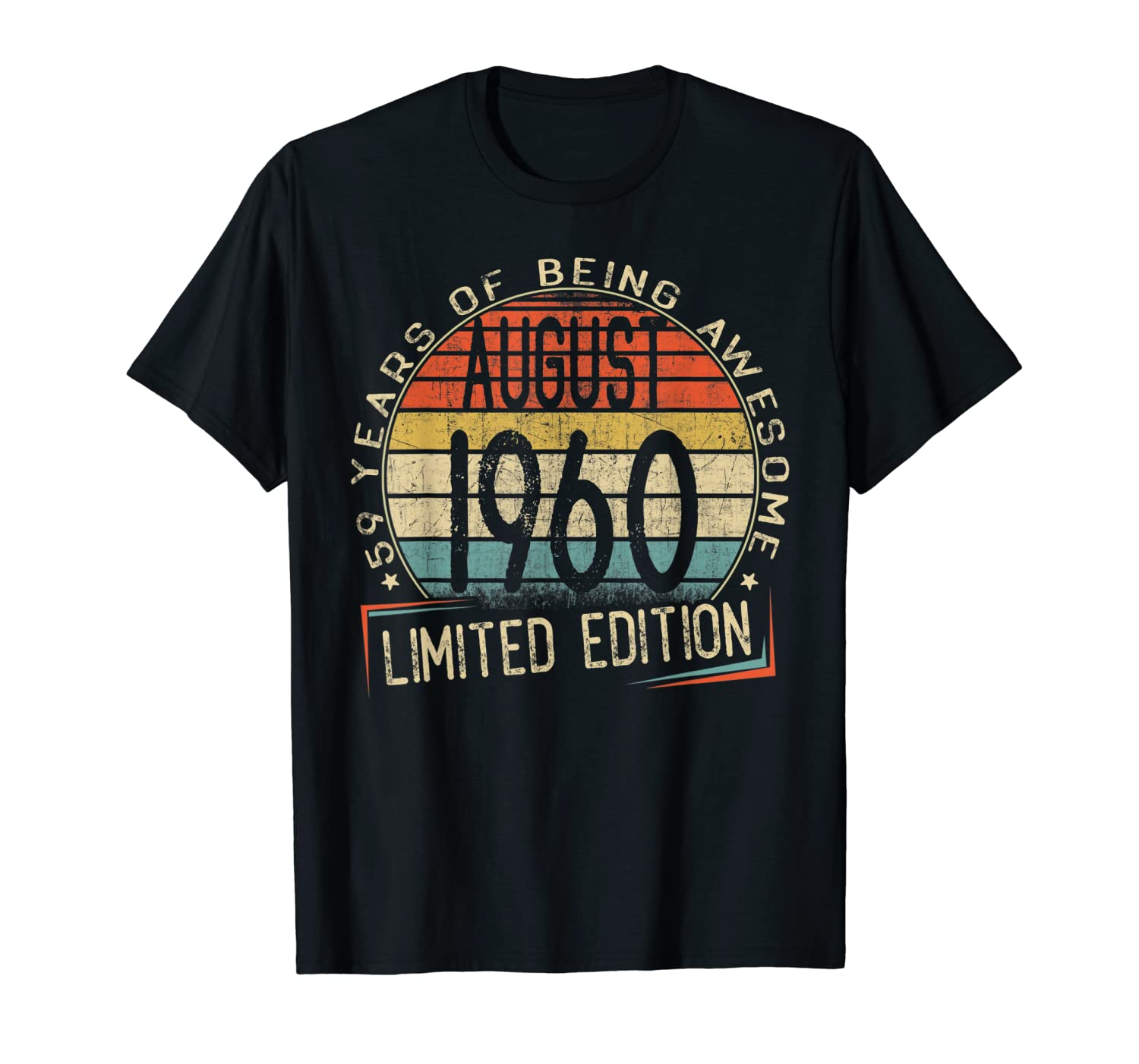 59 Years Old 59th Birthday Gift Born In August 1960 T-Shirt