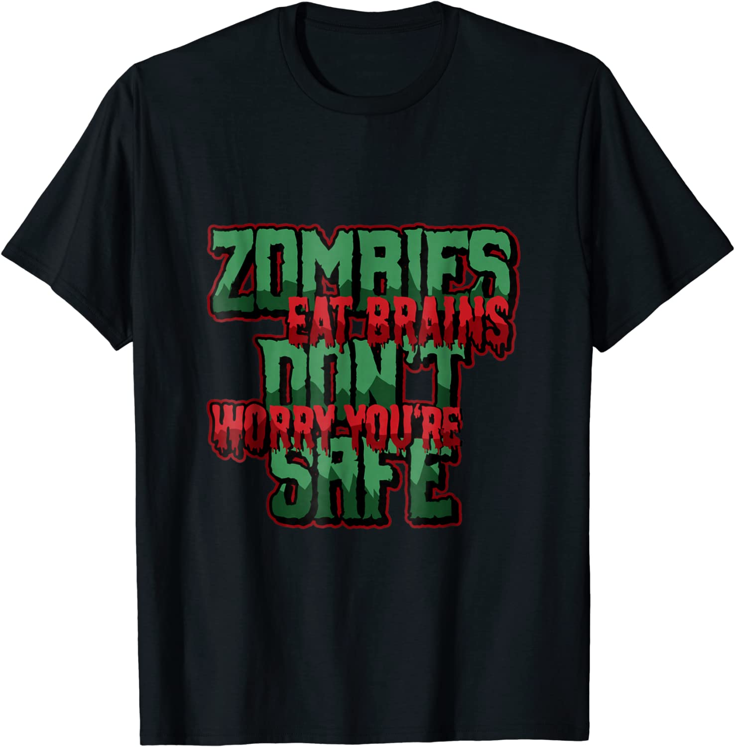 Zombies Eat Brains Don't Worry You're Safe Halloween T-Shirt