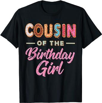 Donut Birthday T-Shirt Donut TShirt Donut Birthday Party Tee Cousin of The Birthday Girl Shirt Matching Family,Donut Lover,Free Shipping