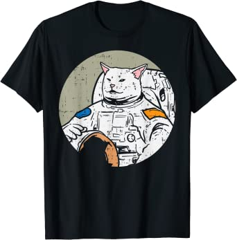 Woman Yelling At Confused Cat Astronaut Meme Funny Space Cat T-Shirt