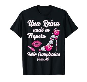 Amazon.com: Una Reina Nacio En Agosto Cumpleanos Camisa Gift ...