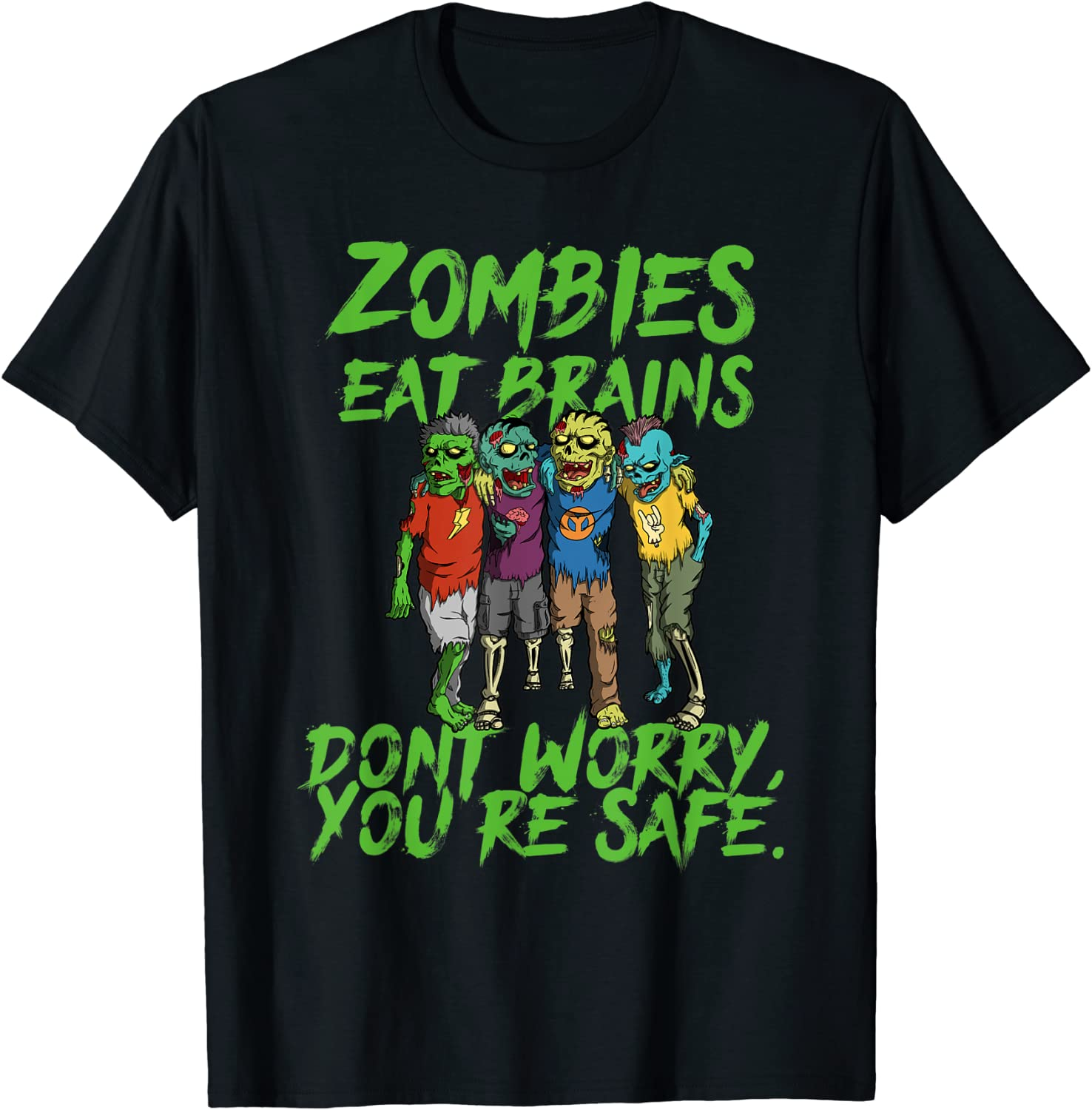 Halloween Undead Funny Zombies Eat Brains So You're Safe T-Shirt
