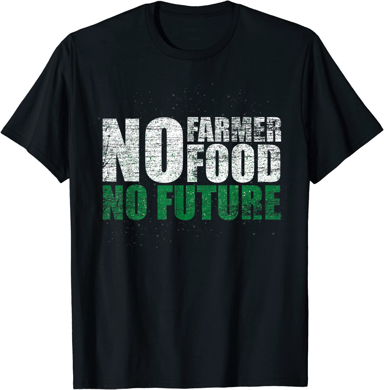 No Farmers No Food No Future Farmer T-Shirt