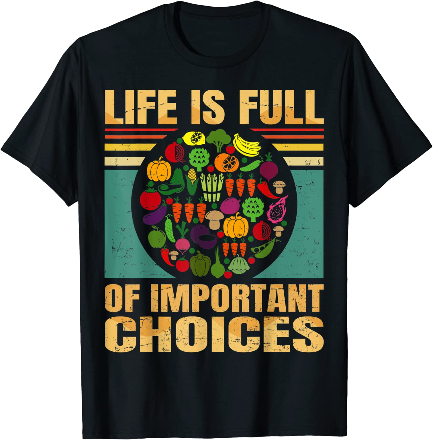 Funny Life Is Full Of Important Choices Healthy Food Retro T-Shirt