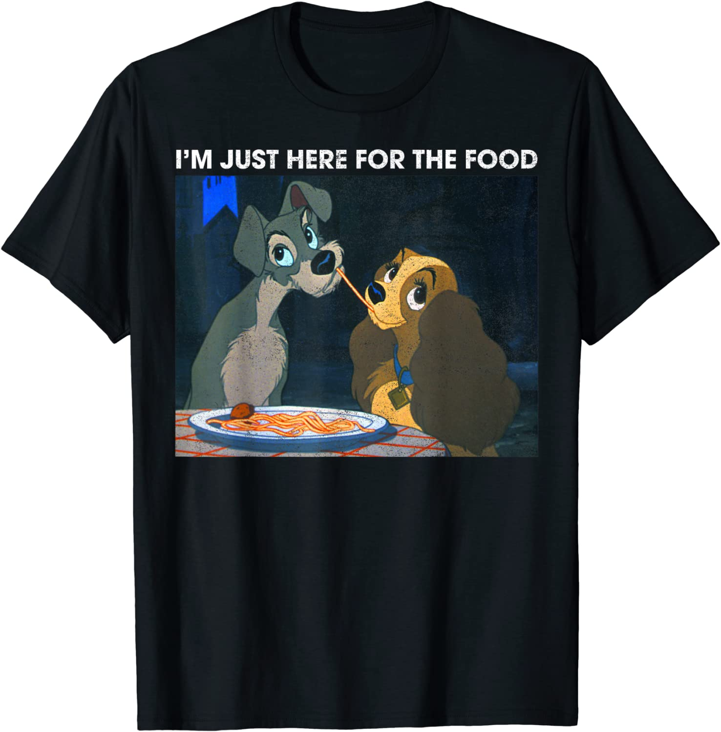 Disney The Lady And The Tramp I'm Just Here For The Food T-Shirt