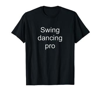 Amazon com: Love Swing Dance-R T-Shirt: Swing Dancing Pro