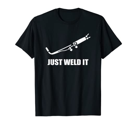 e19d4bb00b Image Unavailable. Image not available for. Color: Just Weld It Welder  Tradesperson T Shirt