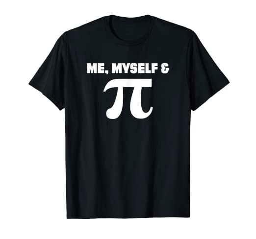 07b22cfb0 Amazon.com: Me, Myself & Pi Funny Math T-Shirt: Clothing