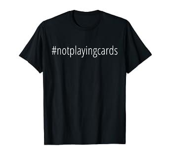 d3c0773cc Amazon.com: Not Playing Cards Nurse Hashtag T-Shirt: Clothing