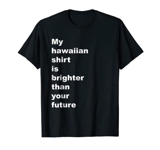 4f930cee8b Amazon.com: Funny Hawaiian Shirt | Funny Sayings | Crazy Hawaii Tee ...