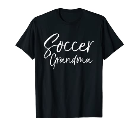 0b79854a869 Amazon.com: Soccer Grandma Shirt Fun Cute Soccer Grandmother Shirt ...