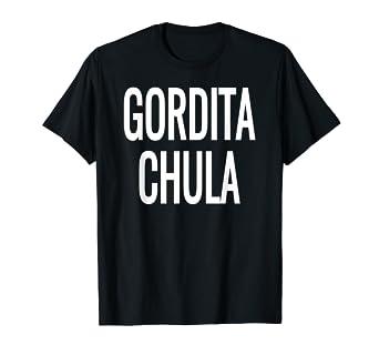 1173ceace6177 Amazon.com: Gordita Chula- Cute Little Fat, Chunky Girl Latin T ...