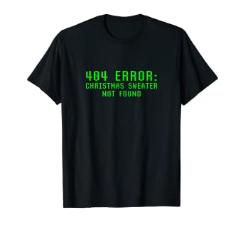 73870af1 Image Unavailable. Image not available for. Color: 404 Error Christmas  Sweater Not Found Funny Ugly T Shirt