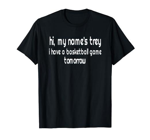 Amazon Com Hi My Name S Trey T Shirt Basketball Game Design Clothing