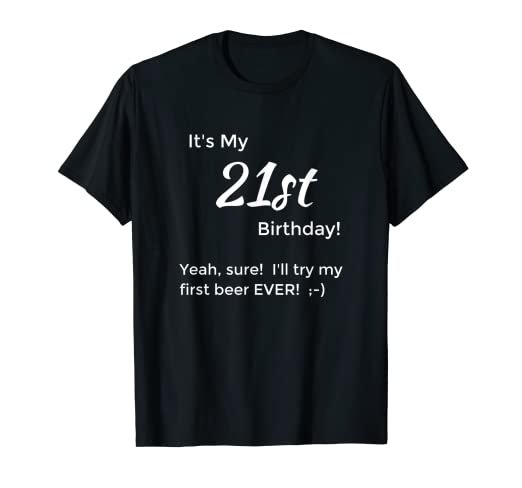 Image Unavailable Not Available For Color Funny 21st Birthday Shirt Him