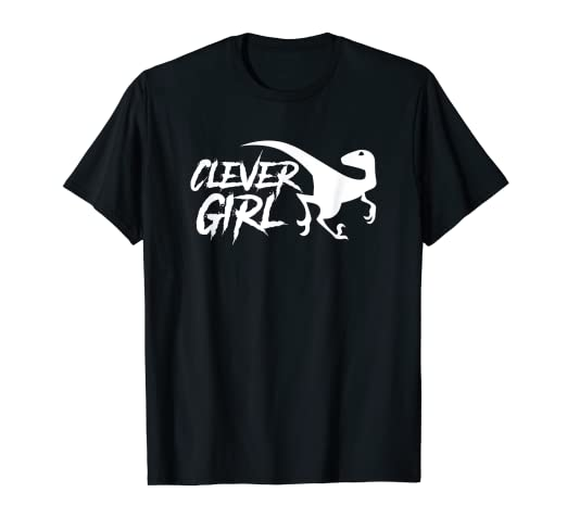f7d68e1ef Image Unavailable. Image not available for. Color: Clever Girl - Dinosaur -  Velociraptor - Cool Dinosaur Shirt