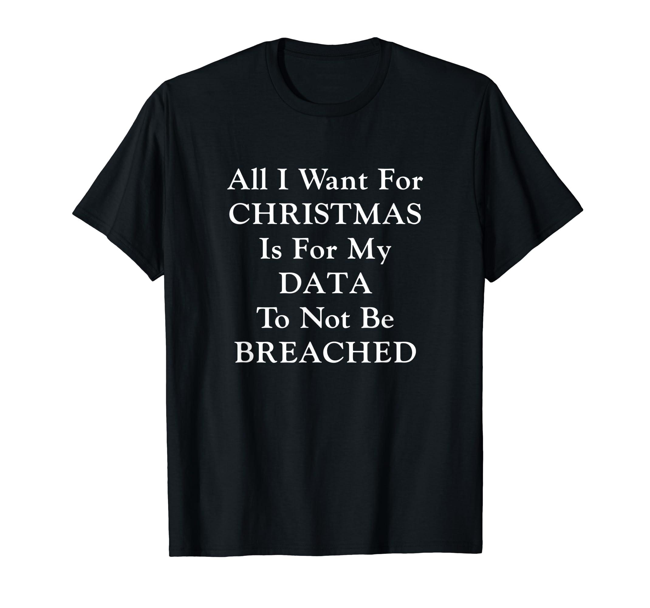 Data Breach Funny Privacy Christmas Wish List T-Shirt-Men's T-Shirt-Black