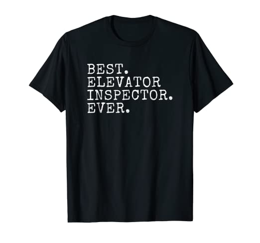 84c4881ea Image Unavailable. Image not available for. Color: Best Elevator Inspector  Ever Funny Quote Gift Humor T-Shirt
