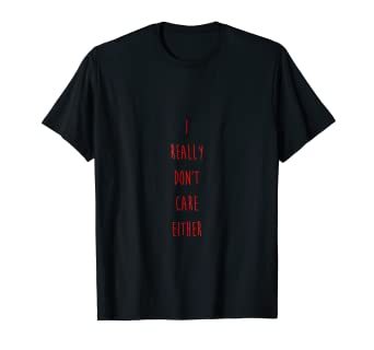 Amazoncom Fun I Really Dont Care Do You T Shirt I Trump Gift