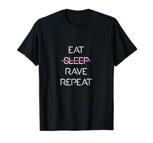 Amazon com: Eat Sleep Rave Repeat-EDM Rave Electro Techno Music T