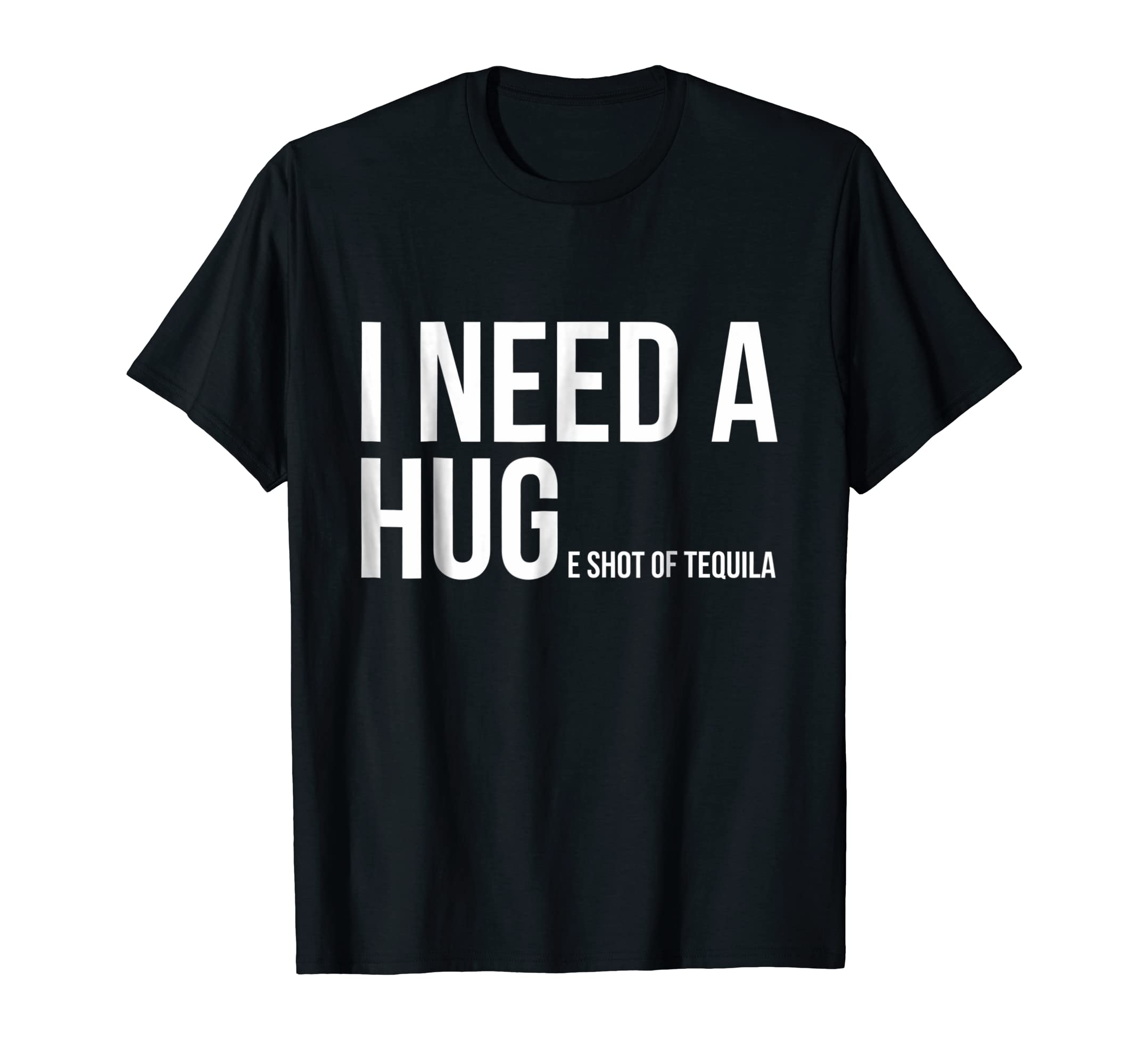 a36632ae1 Amazon.com: I Need A Huge Shot Of Tequila Por Favor T-Shirt: Clothing