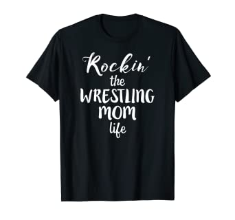 6cf96339b Amazon.com: Rockin' the Wrestling Mom Life Funny Wrestler Mother T ...