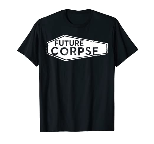 Amazon Future Corpse Shirt Funny Death Positive Tee Clothing