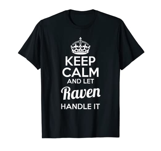 88a51976 Amazon.com: Raven T-Shirt Keep Calm and Let Raven Handle It: Clothing