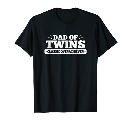 b0921a4f6 Amazon.com: Mens Dad Of Twins Classic Overachiever Funny Twin Father ...