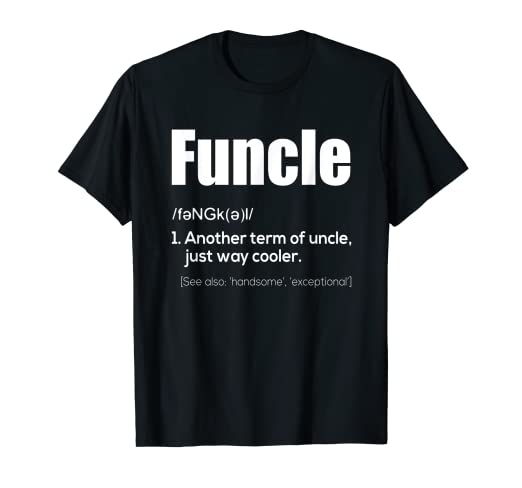 57b3377d Amazon.com: Funcle Shirt - Funny Uncle Definition Shirt: Clothing