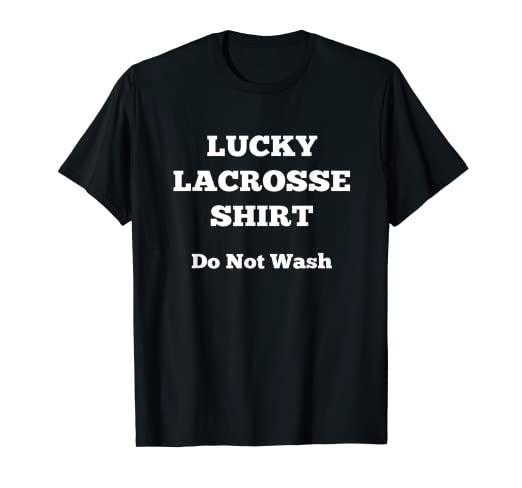 5be37fd2bc967 Amazon.com: Lucky Lacrosse Shirt Do Not Wash, LAX Team T Shirt: Clothing