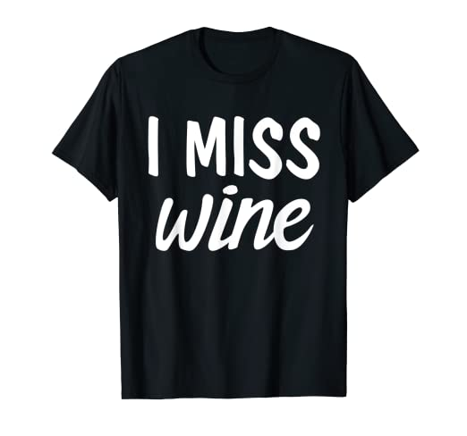 a03df80e8bd94 Image Unavailable. Image not available for. Color: I Miss Wine | Funny  Pregnant Maternity Women Tee Shirt