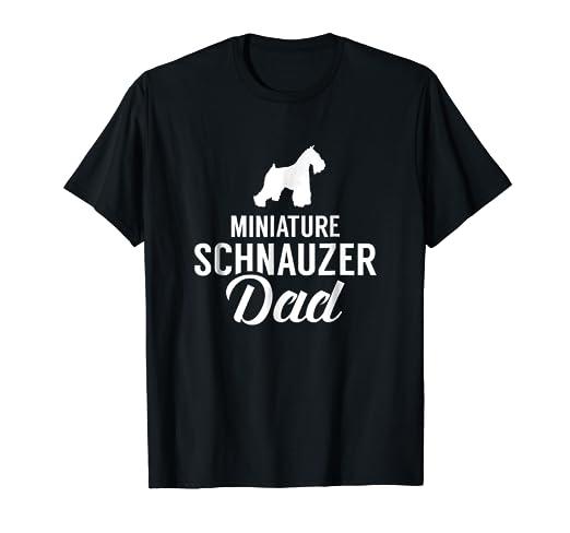2692a2cf Amazon.com: Miniature Schnauzer Dad T-Shirt: Clothing